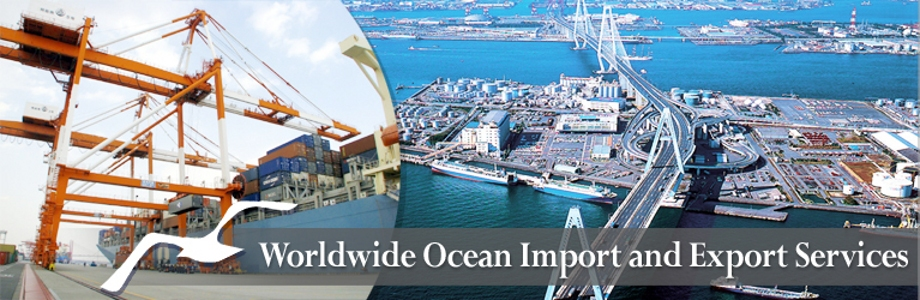 Worldwide Ocean Import and Export Services.